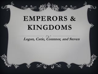 Emperors  Kingdoms