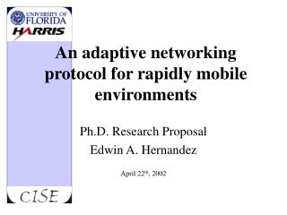 An adaptive networking protocol for rapidly mobile environments