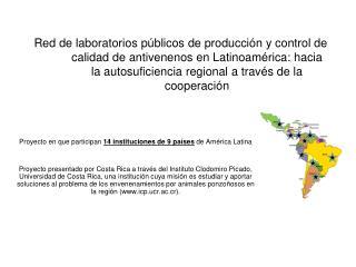 Red de laboratorios p blicos de producci n y control de calidad de antivenenos en Latinoam rica: hacia la autosuficienci