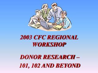 2003 CFC REGIONAL WORKSHOP