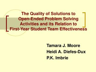The Quality of Solutions to  Open-Ended Problem Solving Activities and its Relation to  First-Year Student Team Effectiv