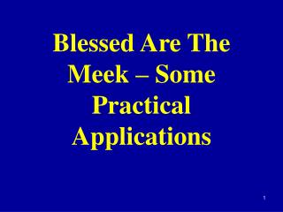 Blessed Are The Meek   Some Practical Applications
