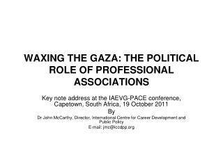 WAXING THE GAZA: THE POLITICAL ROLE OF PROFESSIONAL ASSOCIATIONS