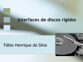 Interfaces de discos r gidos