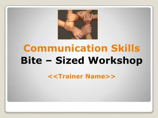 Communication Skills Bite   Sized Workshop  Trainer Name