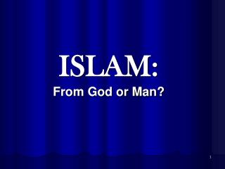 ISLAM: From God or Man