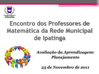 Avalia  o da Aprendizagem: Planejamento  23 de Novembro de 2011