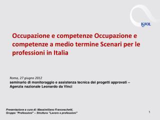 Occupazione e competenze Occupazione e competenze a medio termine Scenari per le professioni in Italia