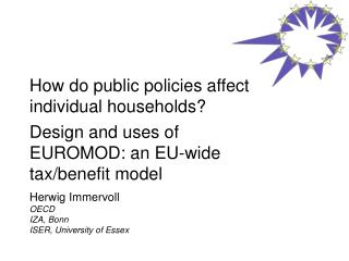 How do public policies affect individual households  Design and uses of EUROMOD: an EU-wide tax