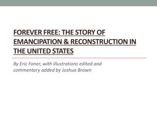 Forever Free: The Story of Emancipation  Reconstruction in the United States