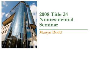 2008 Title 24 Nonresidential Seminar