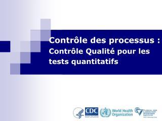 Contr le des processus : Contr le Qualit  pour les tests quantitatifs