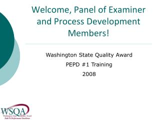 Welcome, Panel of Examiner and Process Development Members
