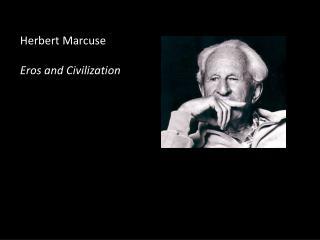 Herbert Marcuse  Eros and Civilization