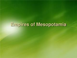 Empires of Mesopotamia