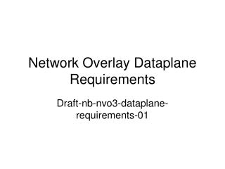 Network Overlay Dataplane Requirements
