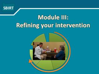 Module III: Refining your intervention