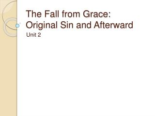 The Fall from Grace: Original Sin and Afterward