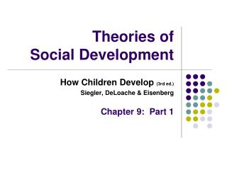 Theories of  Social Development