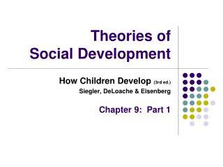 Theories of  Social Development