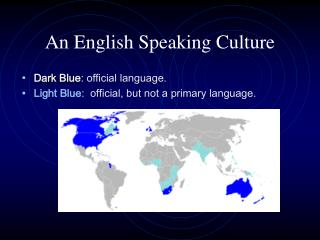 An English Speaking Culture