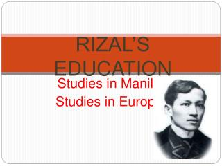 RIZAL S EDUCATION