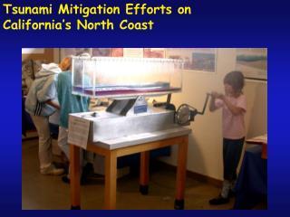 Tsunami Mitigation Efforts on  California s North Coast