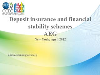 Deposit insurance and financial stability schemes AEG New York, April 2012