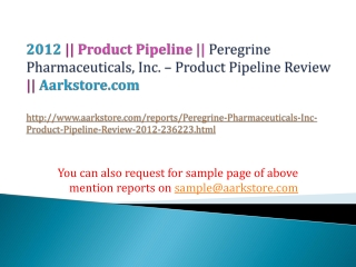 Peregrine Pharmaceuticals, Inc. � Product Pipeline Review �