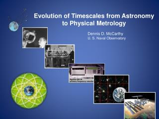 Evolution of Timescales from Astronomy to Physical Metrology