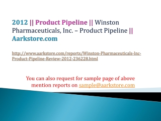 Winston Pharmaceuticals, Inc. � Product Pipeline Review � 20
