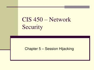 CIS 450   Network Security