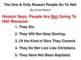 The One  Only Reason People Go To Hell By Curtis Hutson