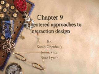 Chapter 9 User-centered approaches to interaction design