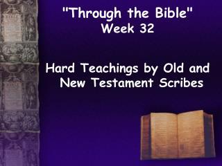 Through the Bible  Week 32