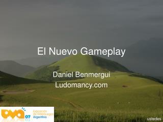 El Nuevo Gameplay