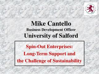 Mike Cantello Business Development Officer University of Salford