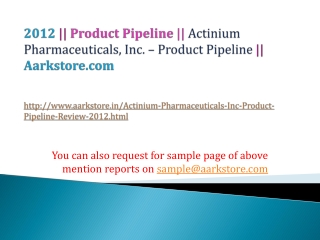 Actinium Pharmaceuticals, Inc. – Product Pipeline Review – 2