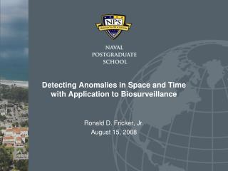 Detecting Anomalies in Space and Time with Application to Biosurveillance