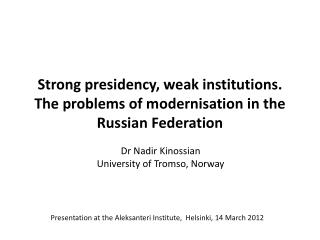 Strong presidency, weak institutions. The problems of modernisation in the Russian Federation