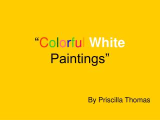 Colorful White Paintings