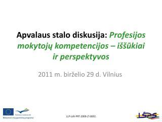 Apvalaus stalo diskusija: Profesijos mokytoju kompetencijos   i  ukiai ir perspektyvos