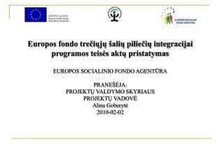 Europos fondo treciuju  aliu pilieciu integracijai programos teises aktu pristatymas   EUROPOS SOCIALINIO FONDO AGENTURA