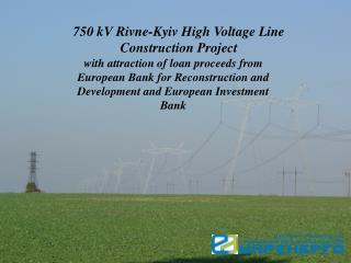 750 kV Rivne-Kyiv High Voltage Line Construction Project