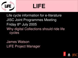 Life cycle information for e-literature JISC Joint Programmes Meeting Friday 8th July 2005 Why digital Collections shoul