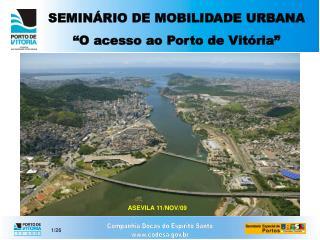 SEMIN RIO DE MOBILIDADE URBANA  O acesso ao Porto de Vit ria