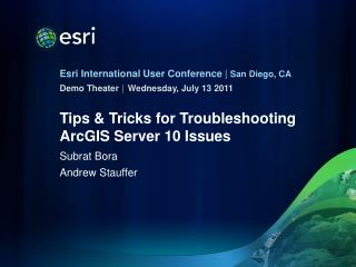 Tips  Tricks for Troubleshooting ArcGIS Server 10 Issues