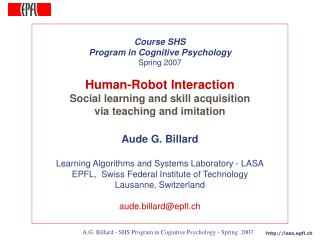 A.G. Billard - SHS Program in Cognitive Psychology - Spring  2007