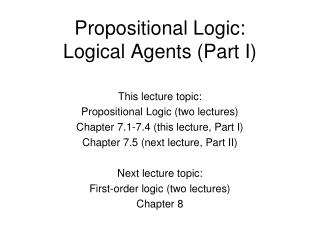 Propositional Logic: Logical Agents Part I