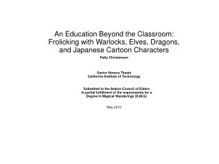 An Education Beyond the Classroom: Frolicking with Warlocks, Elves, Dragons, and Japanese Cartoon Characters